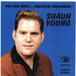 "7""✦SHAUN YOUNG✦""Our Last Night/Heartache Heartbreak"" Fantastic Buddy Holly Style"